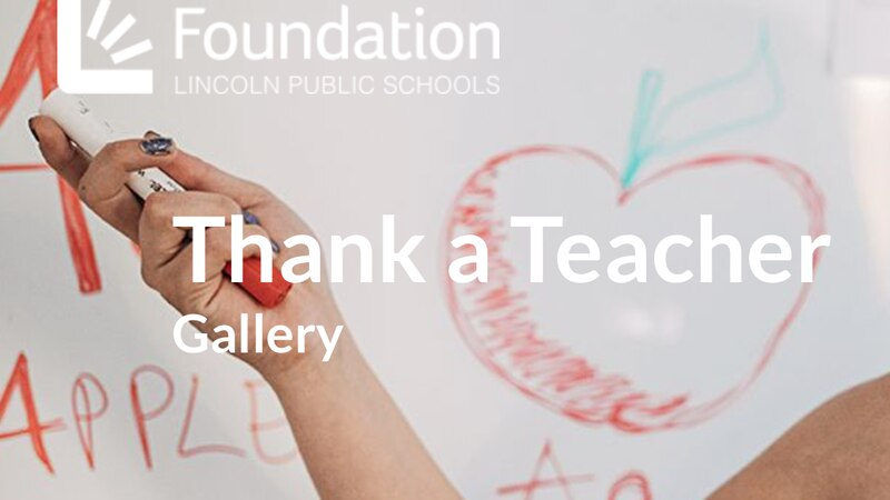 The LPS Foundation is using a unique way to show gratitude for LPS educators.