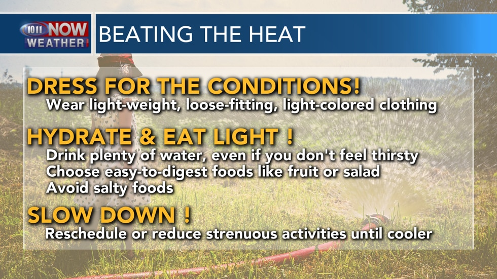 Dangerous heat is expected the next few days, here are some tips to help you beat the heat.